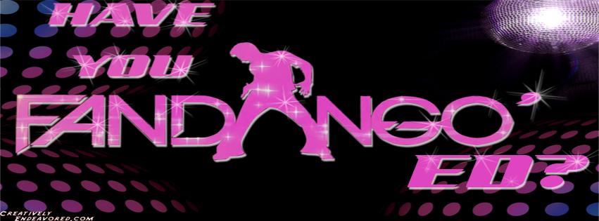Have You Fandango'ed - Facebook Cover